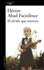 El olvido que seremos (2012), Héctor Abad Faciolince