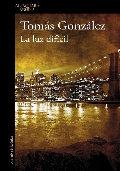 La luz difícil (2011), Tomás González