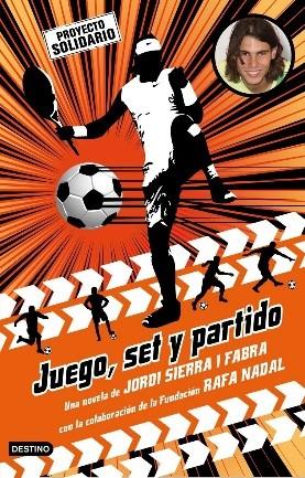 Juego, set y partido, Jordi Sierra y Fabra